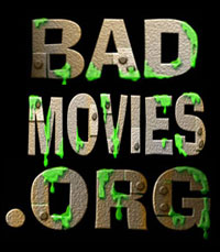 Bad Movies.org --A website to the detriment of good film