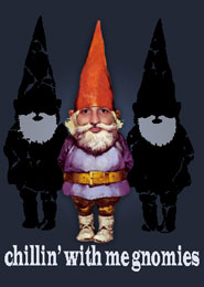 chillin'wit ma gnomies